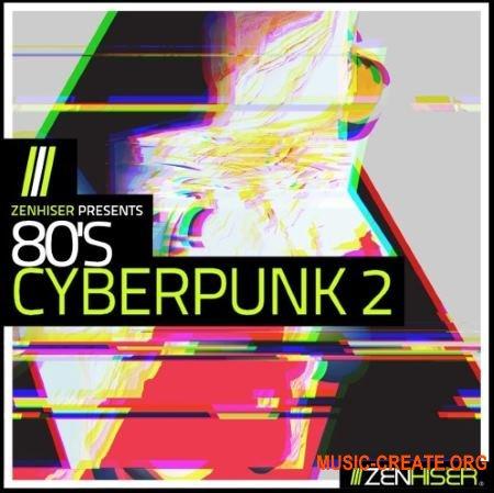 Zenhiser 80's Cyberpunk 2 (WAV) - сэмплы synthwave 80-х