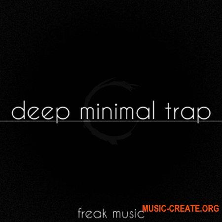 Freak Music Deep Minimal Trap (WAV MiDi VSTi PRESETS DAW TEMPLATE) - сэмплы Minimal Trap