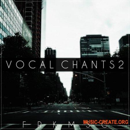 Freak Music Vocal Chants 2 (WAV) - вокальные сэмплы