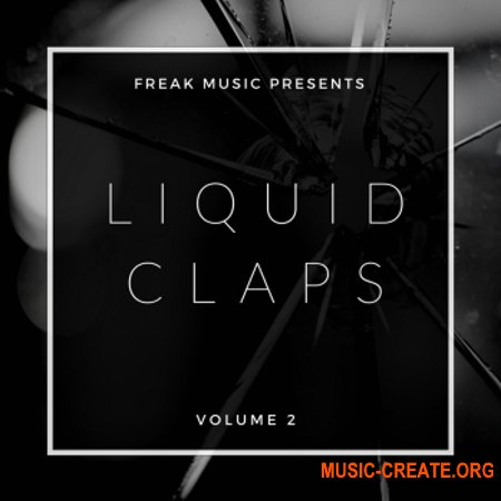 Freak Music Liquid Claps (WAV) - сэмплы Chillstep, Future Bass, Dubstep, EDM, Trap