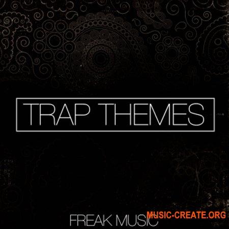 Freak Music Trap Themes (WAV MiDi VSTi PRESETS DAW TEMPLATE) - сэмплы Trap