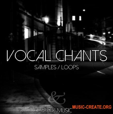 Freak Music Vocal Chants (WAV) - вокальные сэмплы