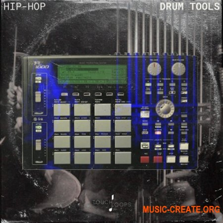 Touch Loops Hip Hop Drum Tools (WAV MiDi SOFT SAMPLER iNSTRUMENTS) - сэмплы Hip Hop