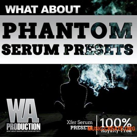 W.A Production Phantom Serum Presets (FXP)