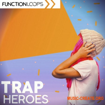 Function Loops Trap Heroes (WAV MiDi) - сэмплы Trap