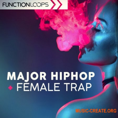 Function Loops Major Hip Hop And Female Trap (WAV MiDi) - сэмплы Hip Hop, Trap
