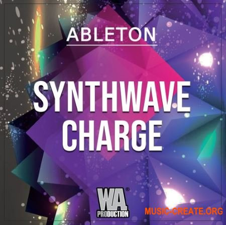 W.A. Production Synthwave Charge (Ableton Template WAV Serum) - сэмплы Synthwave
