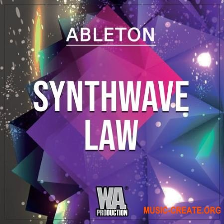 W.A. Production Synthwave Law (Ableton Template WAV Serum) - сэмплы Synthwave