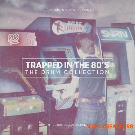 Julez Jadon Trapped In The 80's The Drum Collection (WAV) - сэмплы ударных