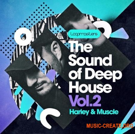 Loopmasters Harley and Muscle Present The Sound Of Deep House Vol 2 (WAV REX) - сэмплы Deep House