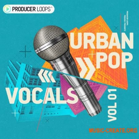 Producer Loops Urban Pop Vocals Vol 1 (WAV MIDI) - вокальные сэмплы