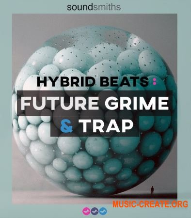 Soundsmiths Hybrid Beats Future Grime and Trap (WAV) - сэмплы Grime, Trap