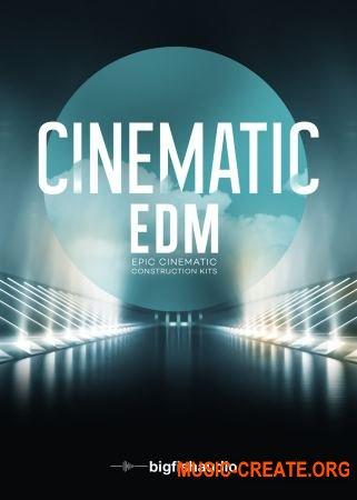 Big Fish Audio Cinematic EDM (MULTiFORMAT) - сэмплы EDM