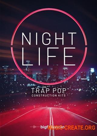 Big Fish Audio Nightlife: Trap Pop Construction Kits (MULTiFORMAT) - сэмплы Pop