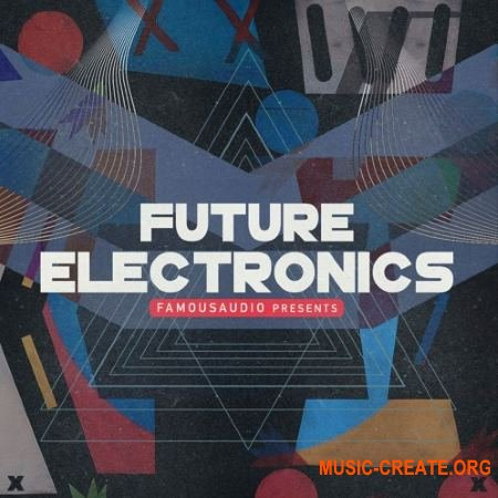 Famous Audio Future Electronics (WAV NBKT) - сэмплы Electronics