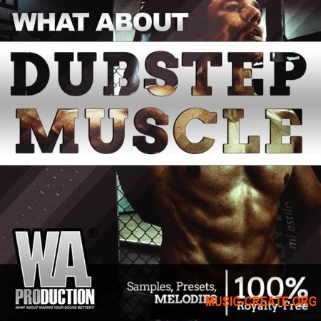 W. A. Production What About Dubstep Muscle (WAV MiDi FL Studio Sylenth1 Serum) - сэмплы Dubstep
