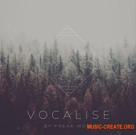 Freak Music Vocalise (WAV) - вокальные сэмплы