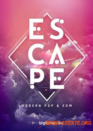 Big Fish Audio Escape: Modern Pop & EDM (WAV) - сэмплы Pop, EDM