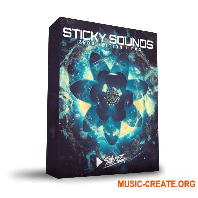 StiickzZ - Sticky Sounds Zedd Edition Pro Version (WAV FXP FLP ALP) - сэмплы Future Bass