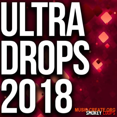 Smokey Loops Ultra Drops 2018 (WAV MiDi) - сэмплы дропов