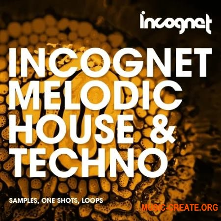 Incognet Melodic House & Techno (WAV MiDi) - сэмплы Techno, Progressive House