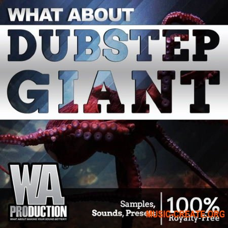 WA Production Dubstep Giant (WAV MIDI FXP ALP) - сэмплы Dubstep