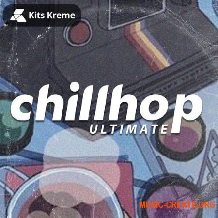 Kits Kreme Ultimate Chillhop (WAV) - сэмплы Lo-Fi, Chill Hop, Chill Out