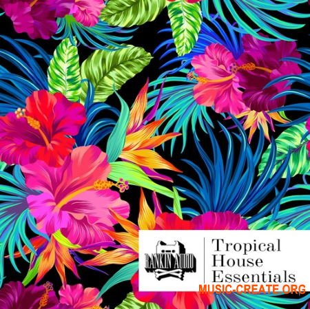 Rankin Audio Tropical House Essentials (WAV) - сэмплы Tropical House