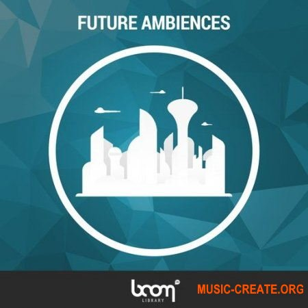 BOOM Library Future Ambiences (WAV) - звуковые эффекты