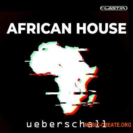 Ueberschall African House (ELASTIK) - банк для плеера ELASTIK
