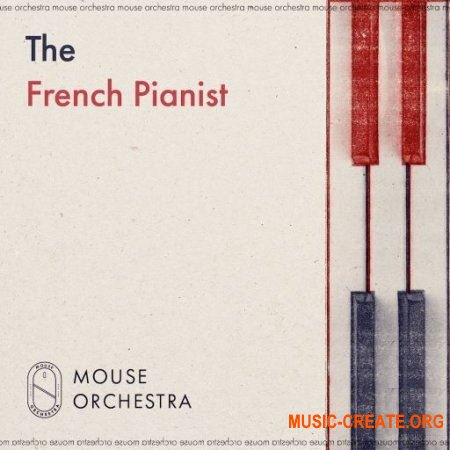 Mouse Orchestra The French Pianist (WAV) - сэмплы пианино