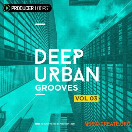 Producer Loops Deep Urban Grooves Vol 3 (WAV MIDI) - сэмплы Hip Hop, Urban