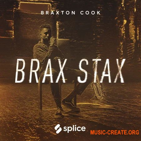 Splice Sounds Brax Stax: Braxton Cook (WAV) - сэмплы Hip Hop, Neo-Soul, R&B, Jazz