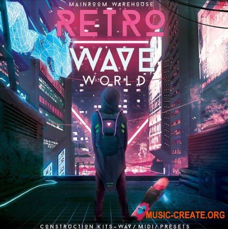 Mainroom Warehouse Retrowave World (MULTiFORMAT) - сэмплы Retrowave