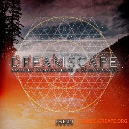 Origin Sound Dreamscape - Ambient Atmospheres & Soundscapes (WAV) - сэмплы Ambient, Chill Out, Downtempo