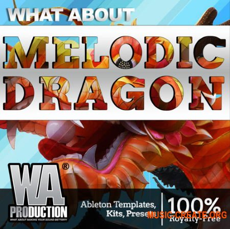 W.A.Production Melodic Dragon (WAV MIDI FXP ALP) - сэмплы Future Bass, Dubstep