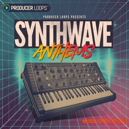 Producer Loops Synthwave Anthems (WAV MIDI) - сэмплы Synthwave