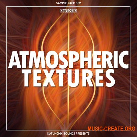 Katunchik Sounds Atmospheric Textures (WAV) - сэмплы Ambient