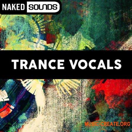 Naked Sounds Trance Vocals (WAV) - вокальные сэмплы