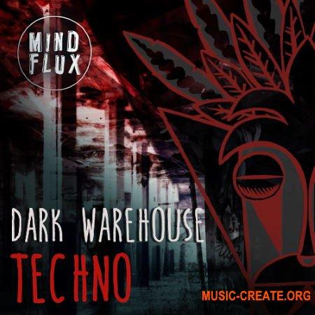Mind Flux Dark Warehouse Techno (WAV) - сэмплы Techno