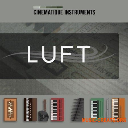 Cinematique Instruments Luft (KONTAKT) - библиотека аэрофонических инструментов