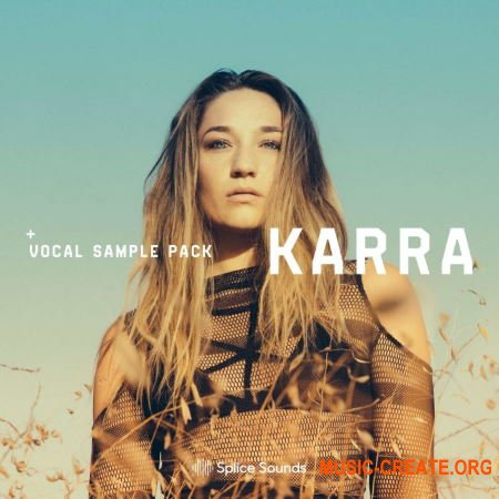 Splice KARRA Vocal Sample Pack (WAV) - вокальные сэмплы