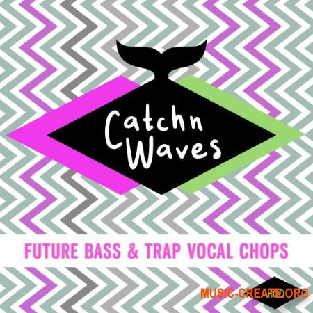 HQO CATCHN CATCHN WAVES FUTURE BASS and TRAP VOCAL CHOPS (WAV) - вокальные сэмплы