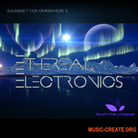 Touch The Universe - Ethereal Electronics (Omnisphere 2)