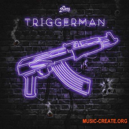 2DEEP Triggerman (WAV MIDI) - сэмплы Trap, Hip Hop