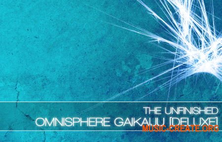 The Unfinished Omnisphere GaiKaiju Deluxe (Omnisphere 2)