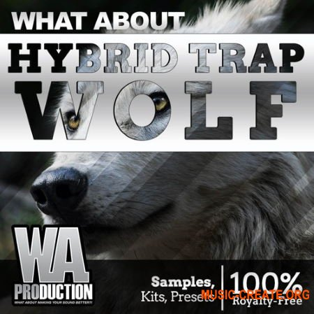 W. A. Production Hybrid Trap WOLF (WAV Serum presets Ableton Templates) - сэмплы Trap, Dubstep