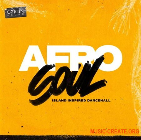 Origin Sound Afro Soul (WAV) - сэмплы Dancehall