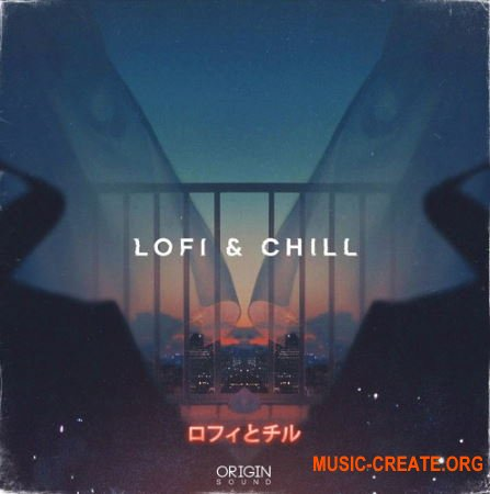 Origin Sound LoFi and Chill (WAV) - сэмплы Chill-Hop