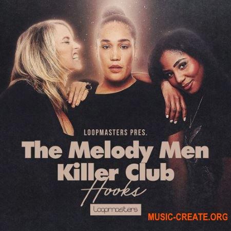 Loopmasters The Melody Men - Killer Club Hooks (MULTiFORMAT) - сэмплы House